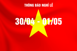 Thông báo lịch nghỉ lễ 30/04, 01/05 - Notice for Holidays of Reunification Day and Labour Day in 2020
