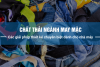 Giải pháp chuyên biệt quản lý chất thải ngành may mặc dành cho nhà máy